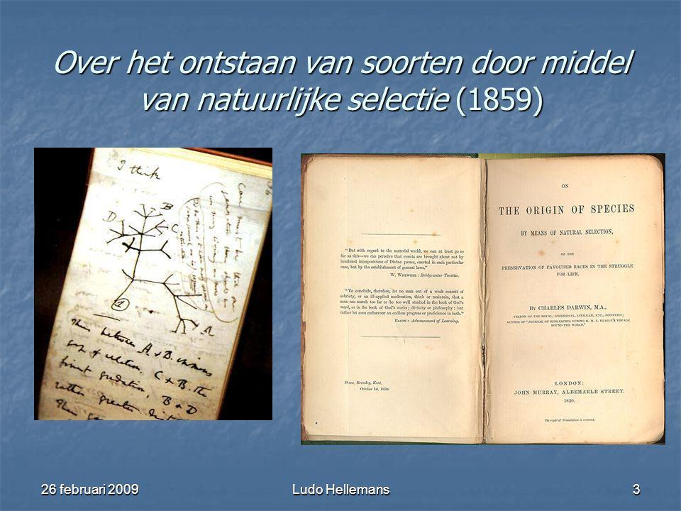 26 februari 2009Ludo Hellemans3 Over het ontstaan van soorten door middel van natuurlijke selectie (1859)