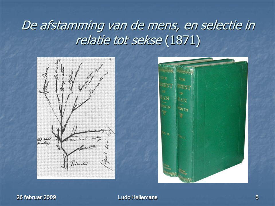 26 februari 2009Ludo Hellemans5 De afstamming van de mens, en selectie in relatie tot sekse (1871)