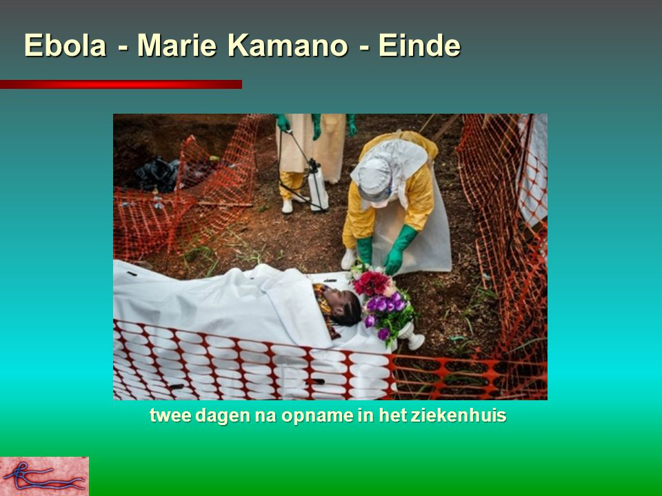 Ebola - Marie Kamano - Einde twee dagen na opname in het ziekenhuis