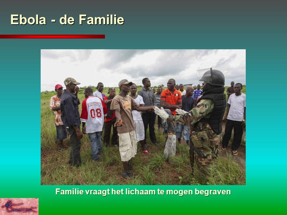 Ebola - de Familie Familie vraagt het lichaam te mogen begraven