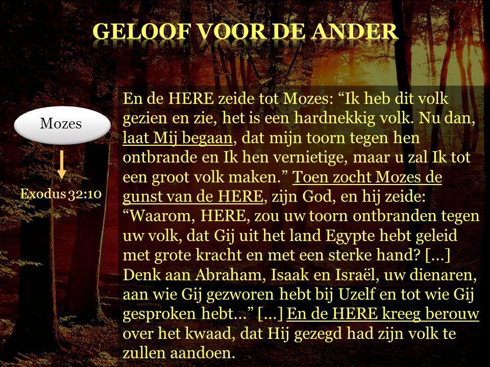 """Mozes En de HERE zeide tot Mozes: """"Ik heb dit volk gezien en zie, het is een hardnekkig volk. Nu dan, laat Mij begaan, dat mijn toorn tegen hen ontbra"""