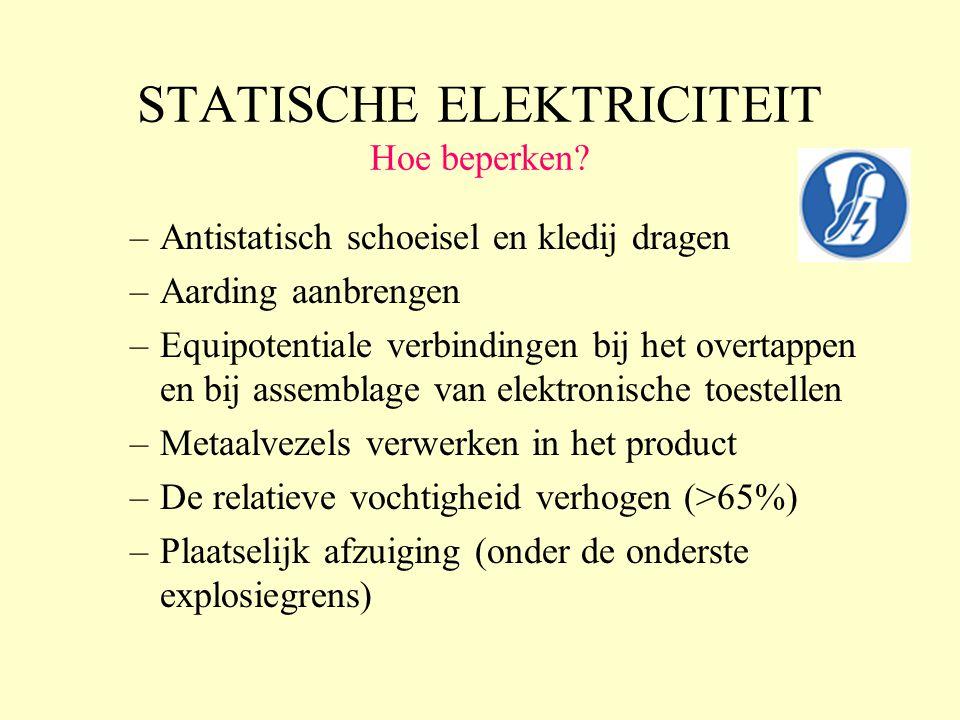 STATISCHE ELEKTRICITEIT Hoe beperken? –Antistatisch schoeisel en kledij dragen –Aarding aanbrengen –Equipotentiale verbindingen bij het overtappen en