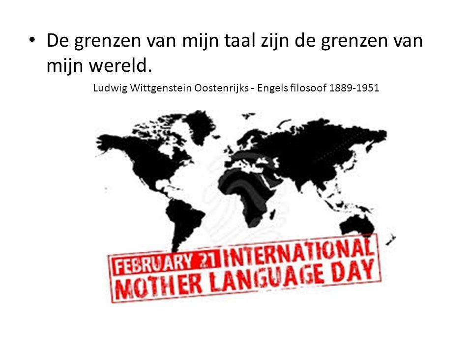 De grenzen van mijn taal zijn de grenzen van mijn wereld.