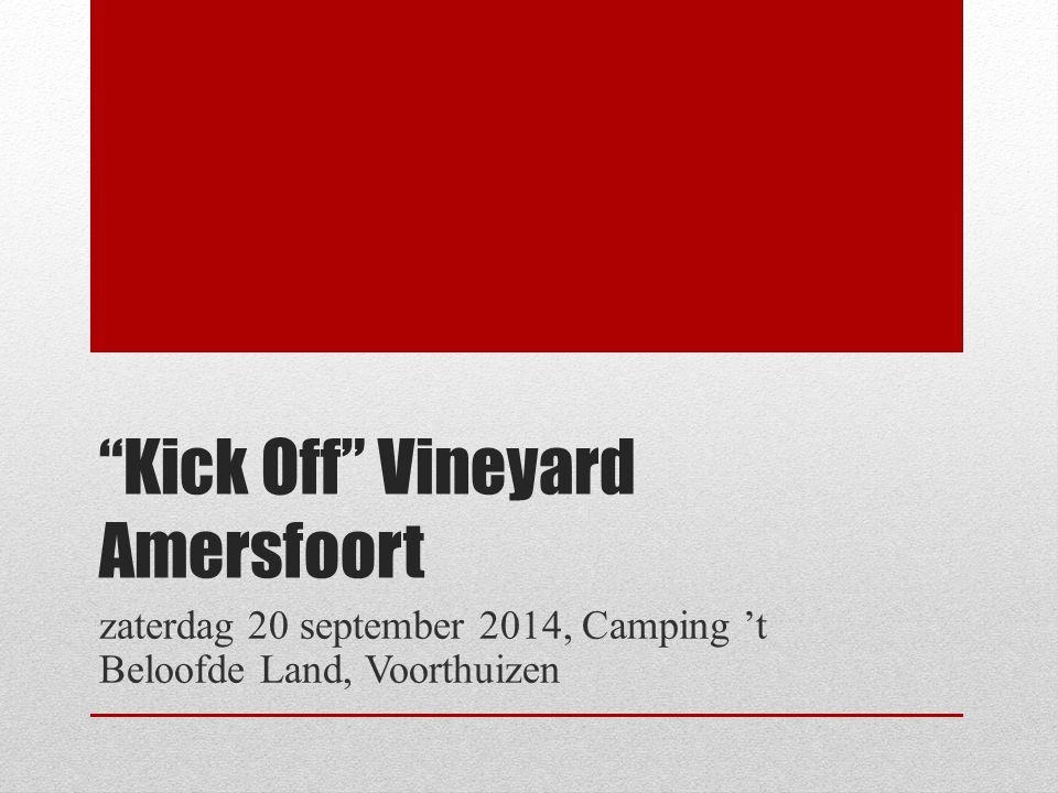"""Kick Off"" Vineyard Amersfoort zaterdag 20 september 2014, Camping 't Beloofde Land, Voorthuizen"