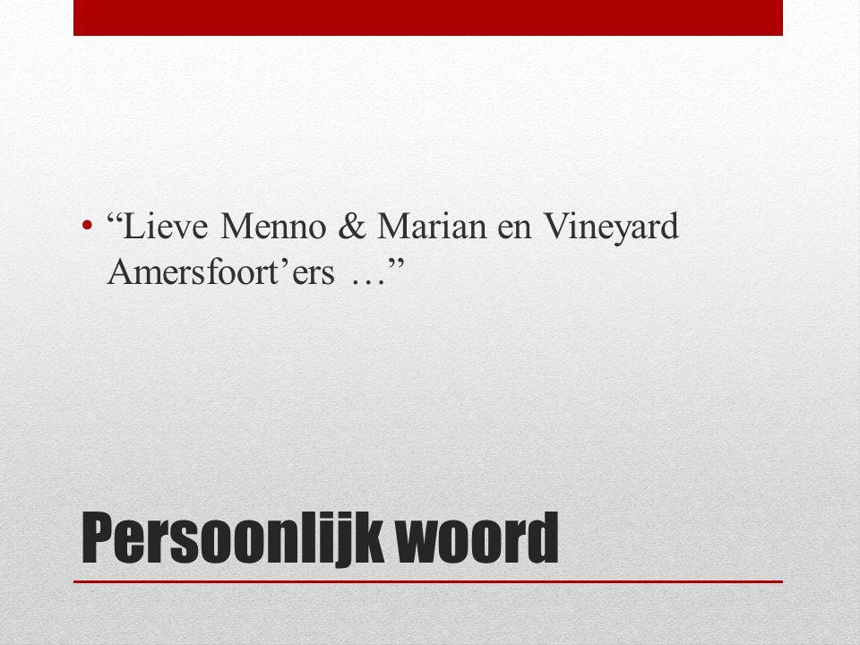Persoonlijk woord Lieve Menno & Marian en Vineyard Amersfoort'ers …