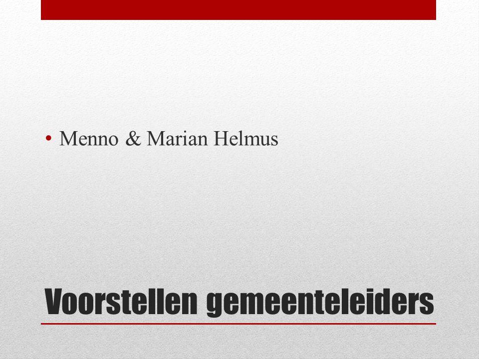 Voorstellen gemeenteleiders Menno & Marian Helmus