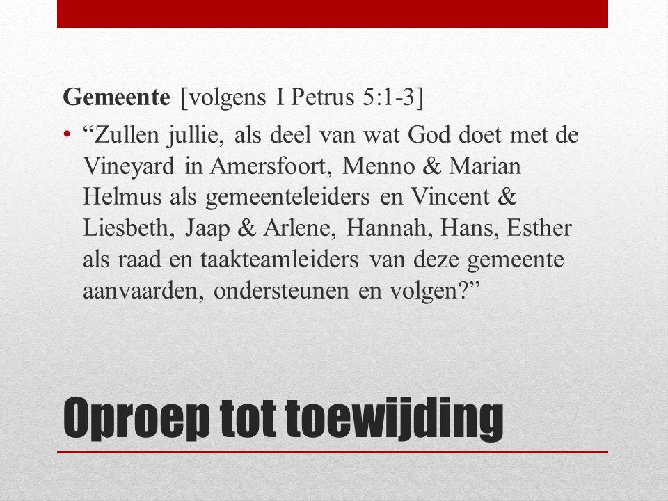 """Oproep tot toewijding Gemeente [volgens I Petrus 5:1-3] """"Zullen jullie, als deel van wat God doet met de Vineyard in Amersfoort, Menno & Marian Helmus"""