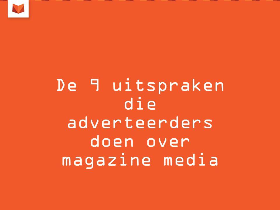 De 9 uitspraken die adverteerders doen over magazine media