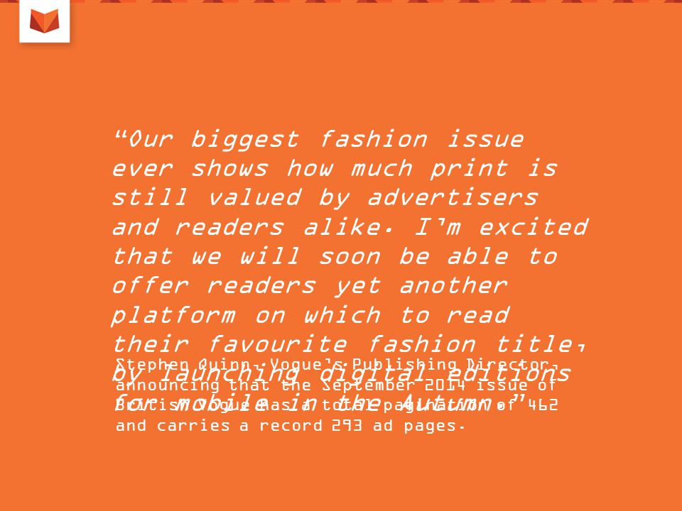 Our biggest fashion issue ever shows how much print is still valued by advertisers and readers alike.