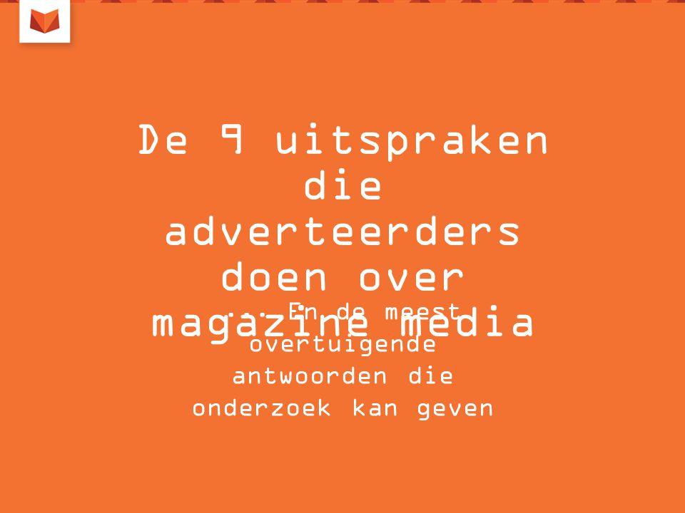 De 9 uitspraken die adverteerders doen over magazine media...