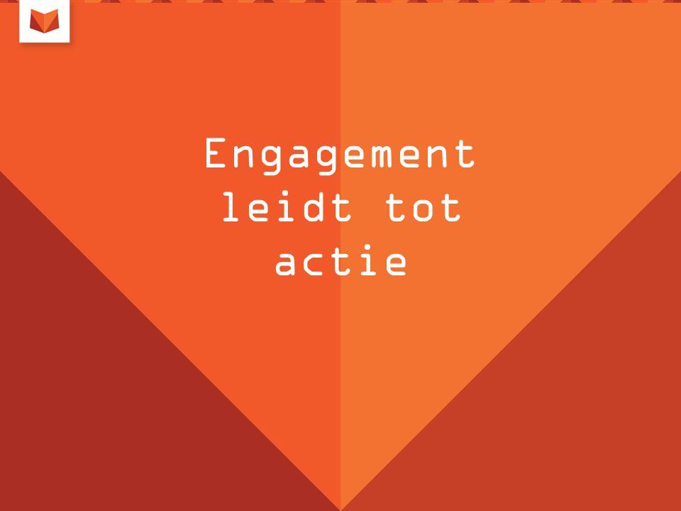 Engagement leidt tot actie