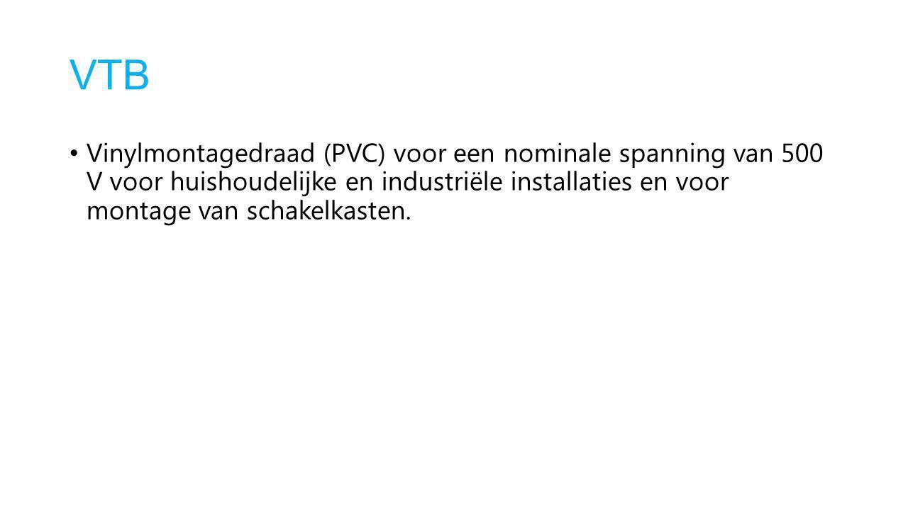 VTB Vinylmontagedraad (PVC) voor een nominale spanning van 500 V voor huishoudelijke en industriële installaties en voor montage van schakelkasten.