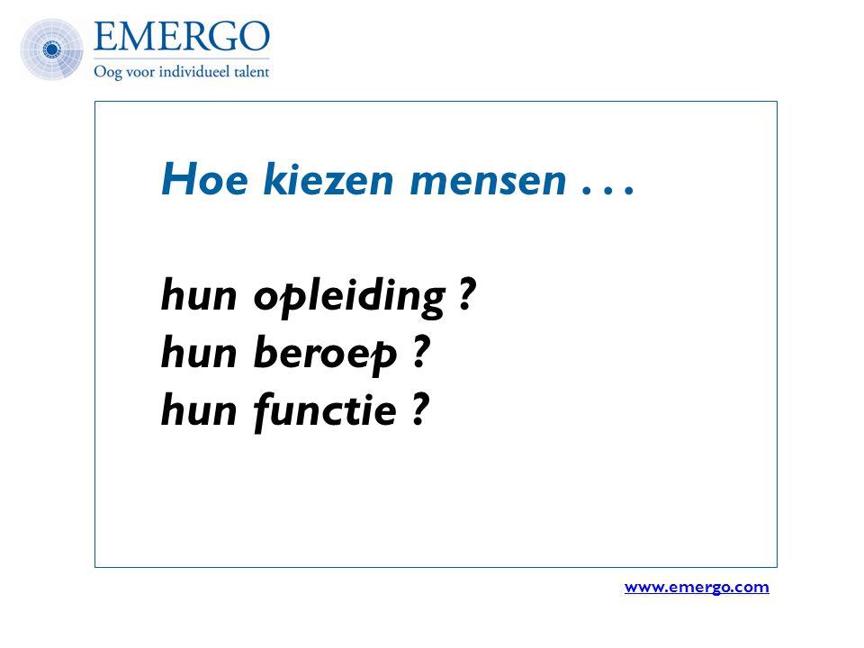 Hoe kiezen mensen... hun opleiding ? hun beroep ? hun functie ? www.emergo.com