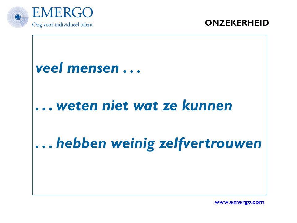 ONZEKERHEID veel mensen...... weten niet wat ze kunnen... hebben weinig zelfvertrouwen www.emergo.com