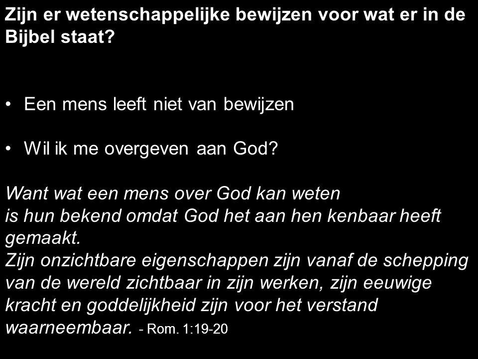 Een mens leeft niet van bewijzen Wil ik me overgeven aan God? Want wat een mens over God kan weten is hun bekend omdat God het aan hen kenbaar heeft g