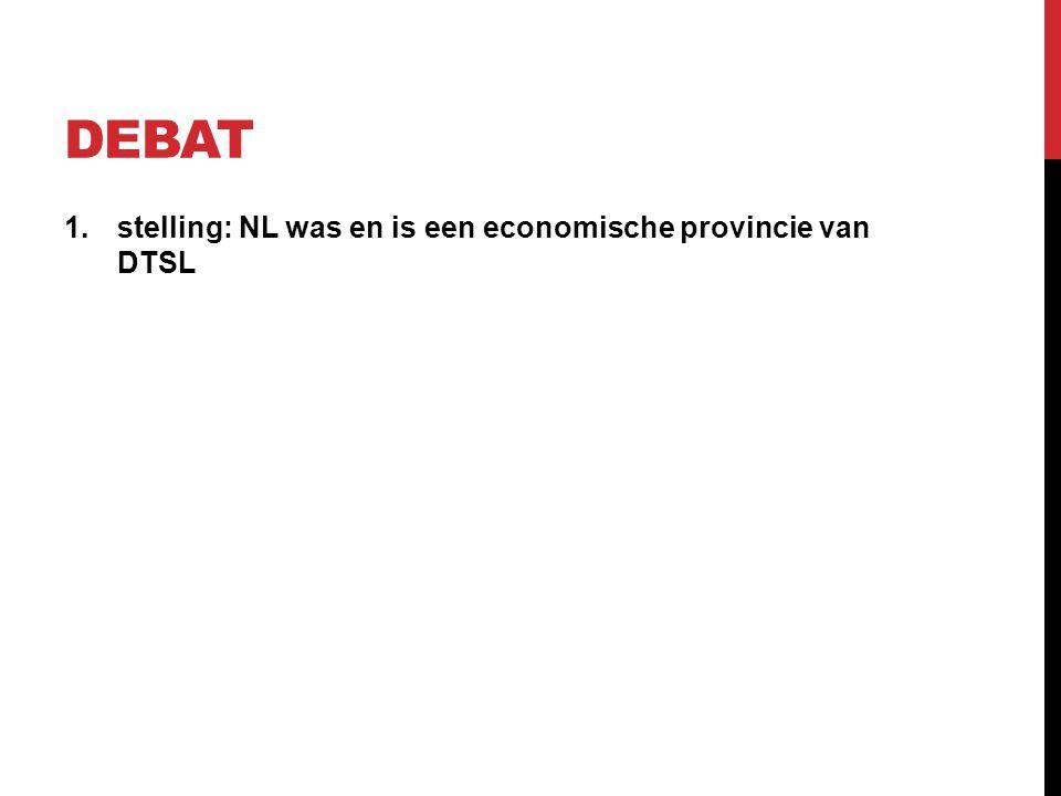 DEBAT 1.stelling: NL was en is een economische provincie van DTSL