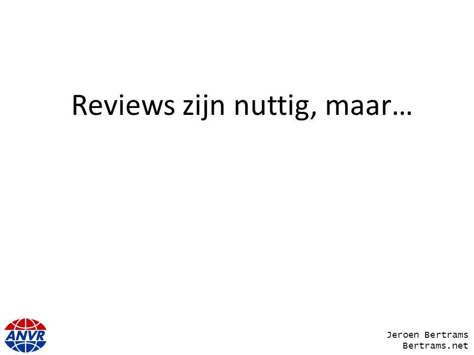 Reviews zijn nuttig, maar… Jeroen Bertrams Bertrams.net