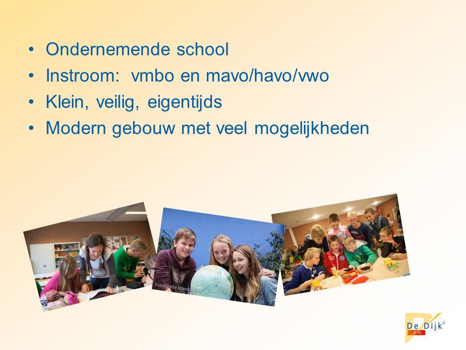 Ondernemende school Instroom: vmbo en mavo/havo/vwo Klein, veilig, eigentijds Modern gebouw met veel mogelijkheden