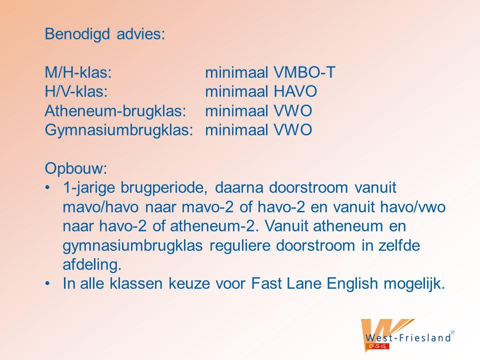 Benodigd advies: M/H-klas: minimaal VMBO-T H/V-klas: minimaal HAVO Atheneum-brugklas: minimaal VWO Gymnasiumbrugklas: minimaal VWO Opbouw: 1-jarige br
