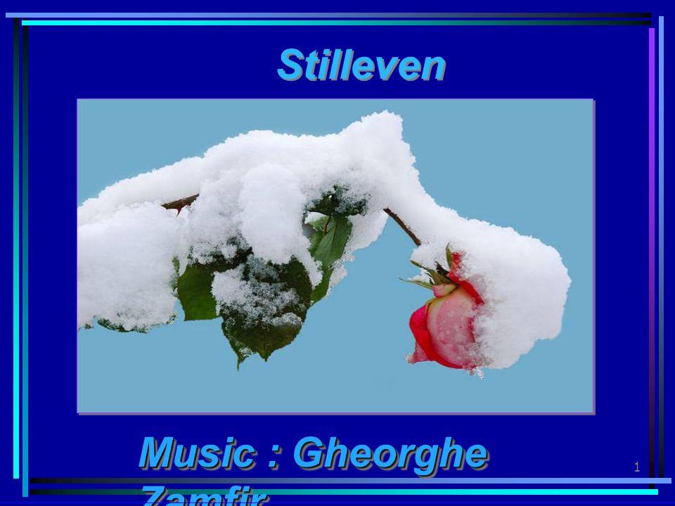 1 Music : Gheorghe Zamfir Music : Gheorghe Zamfir Stilleven Stilleven