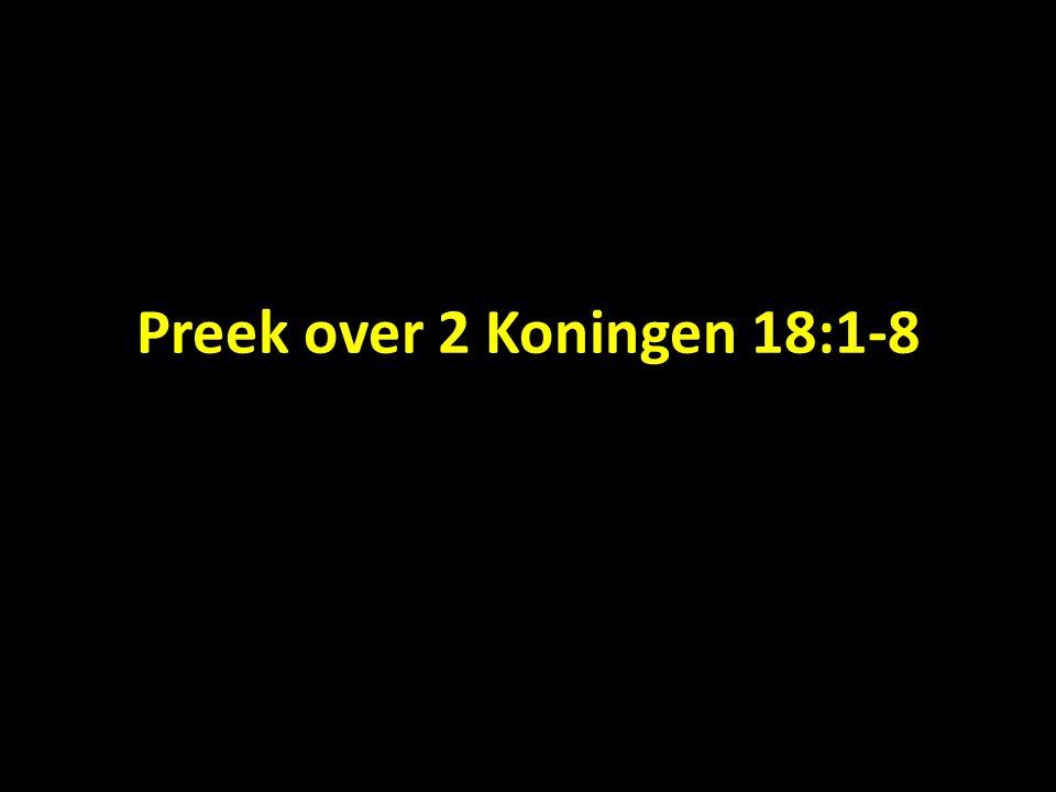 Preek over 2 Koningen 18:1-8