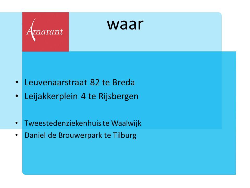 waar Leuvenaarstraat 82 te Breda Leijakkerplein 4 te Rijsbergen Tweestedenziekenhuis te Waalwijk Daniel de Brouwerpark te Tilburg