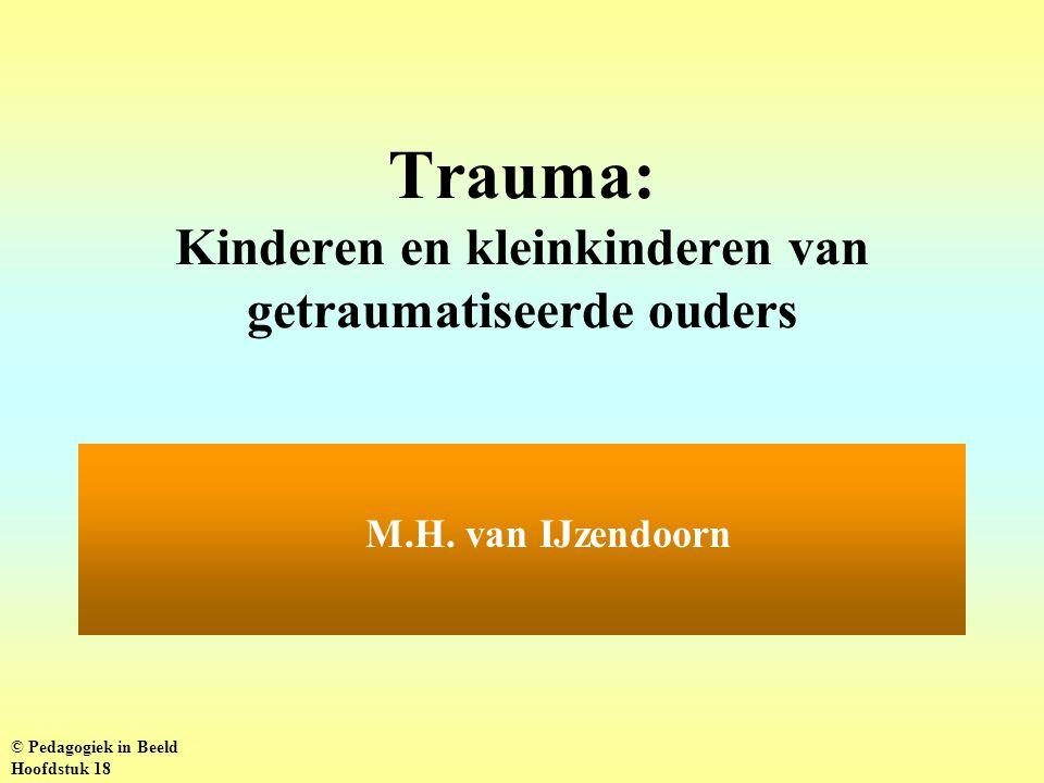 Trauma: Kinderen en kleinkinderen van getraumatiseerde ouders M.H.