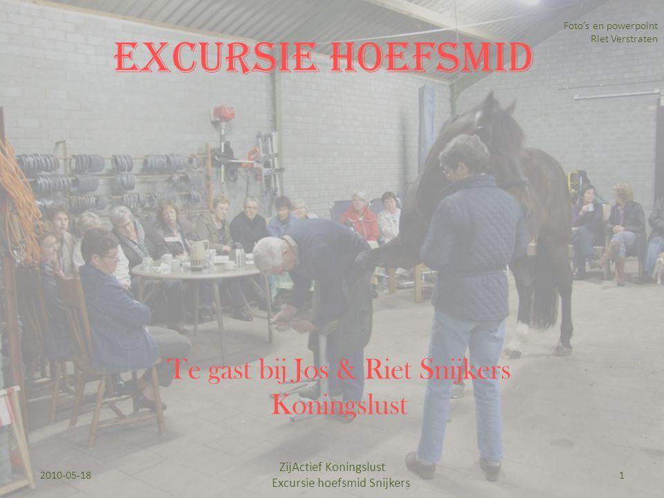 Excursie Hoefsmid Te gast bij Jos & Riet Snijkers Koningslust Foto's en powerpoint Riet Verstraten 2010-05-181 ZijActief Koningslust Excursie hoefsmid