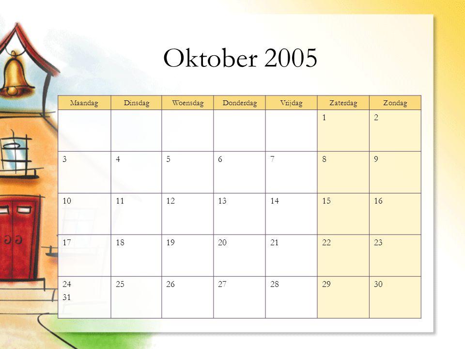 Oktober 2005 MaandagDinsdagWoensdagDonderdagVrijdagZaterdagZondag 12 3456789 10111213141516 17181920212223 24 31 252627282930