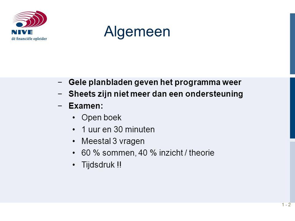 1 - 2 Algemeen −Gele planbladen geven het programma weer −Sheets zijn niet meer dan een ondersteuning −Examen: Open boek 1 uur en 30 minuten Meestal 3