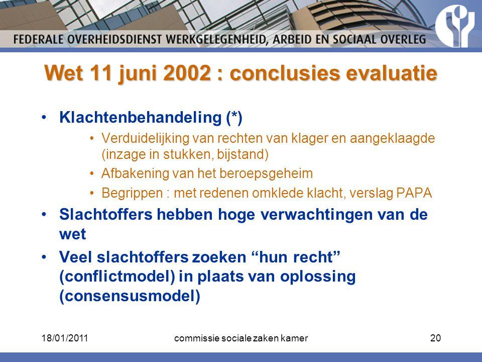 Wet 11 juni 2002 : conclusies evaluatie Klachtenbehandeling (*) Verduidelijking van rechten van klager en aangeklaagde (inzage in stukken, bijstand) A