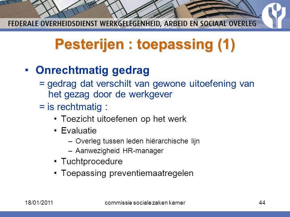 Pesterijen : toepassing (1) Onrechtmatig gedrag = gedrag dat verschilt van gewone uitoefening van het gezag door de werkgever = is rechtmatig : Toezic