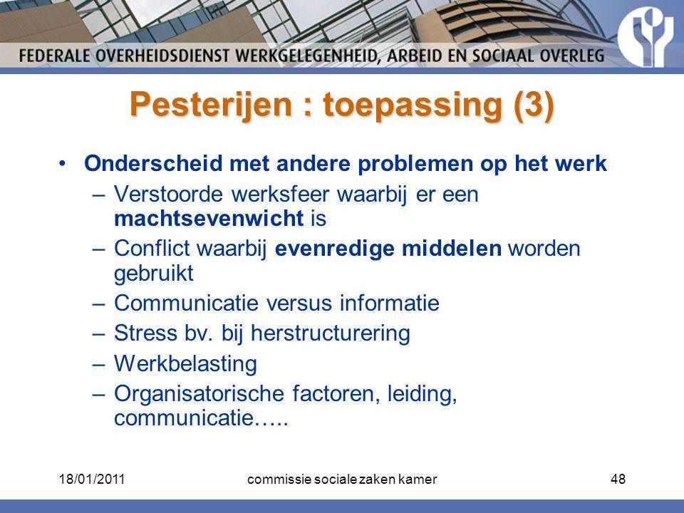 Pesterijen : toepassing (3) Onderscheid met andere problemen op het werk –Verstoorde werksfeer waarbij er een machtsevenwicht is –Conflict waarbij eve
