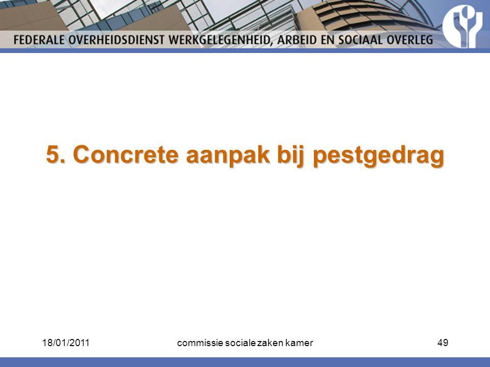 5. Concrete aanpak bij pestgedrag 18/01/201149commissie sociale zaken kamer