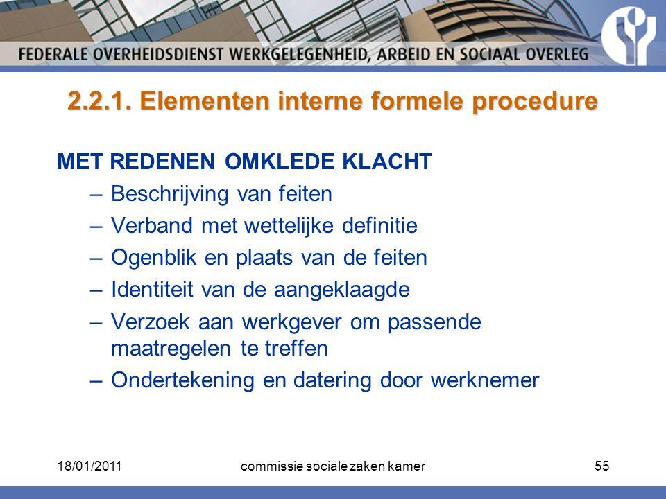 2.2.1. Elementen interne formele procedure MET REDENEN OMKLEDE KLACHT –Beschrijving van feiten –Verband met wettelijke definitie –Ogenblik en plaats v