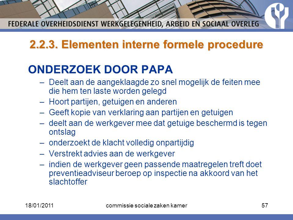 2.2.3. Elementen interne formele procedure ONDERZOEK DOOR PAPA –Deelt aan de aangeklaagde zo snel mogelijk de feiten mee die hem ten laste worden gele