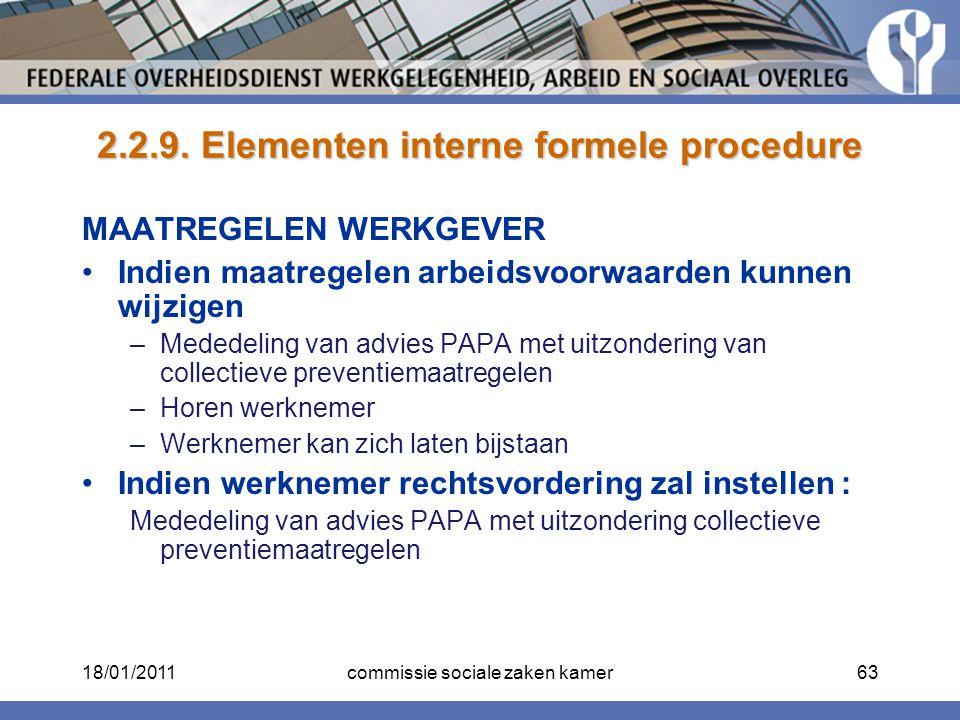 2.2.9. Elementen interne formele procedure MAATREGELEN WERKGEVER Indien maatregelen arbeidsvoorwaarden kunnen wijzigen –Mededeling van advies PAPA met