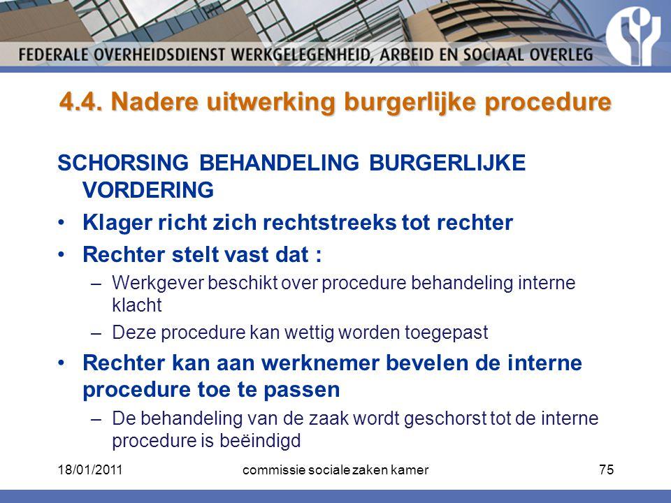 4.4. Nadere uitwerking burgerlijke procedure SCHORSING BEHANDELING BURGERLIJKE VORDERING Klager richt zich rechtstreeks tot rechter Rechter stelt vast