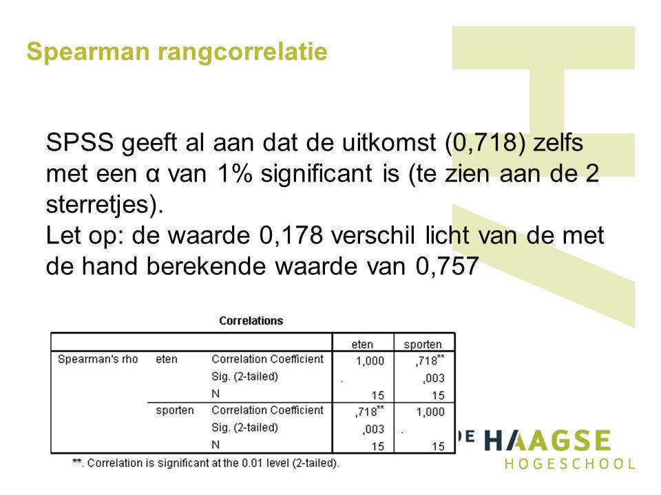 Spearman rangcorrelatie SPSS geeft al aan dat de uitkomst (0,718) zelfs met een α van 1% significant is (te zien aan de 2 sterretjes). Let op: de waar