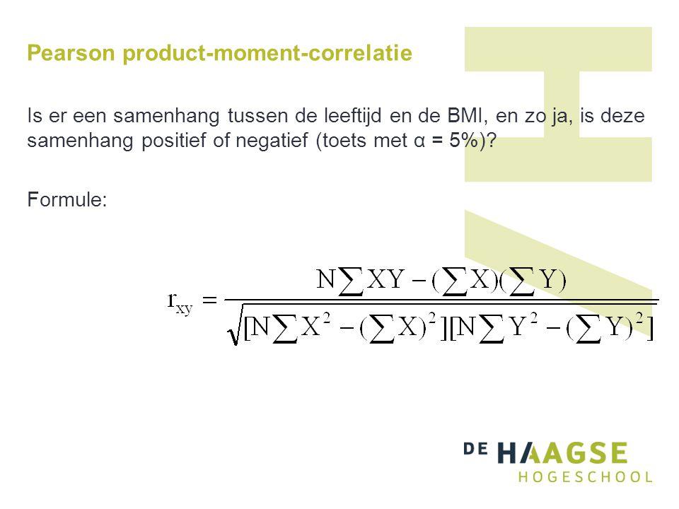 Pearson product-moment-correlatie Is er een samenhang tussen de leeftijd en de BMI, en zo ja, is deze samenhang positief of negatief (toets met α = 5%