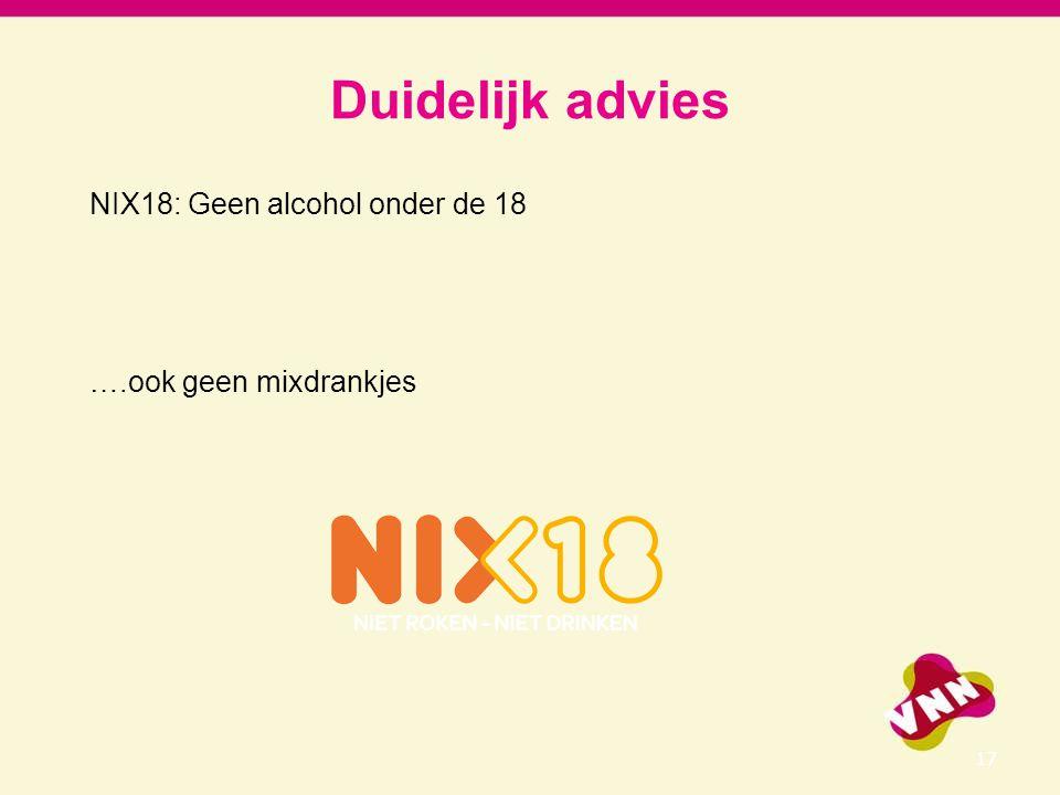 Duidelijk advies NIX18: Geen alcohol onder de 18 ….ook geen mixdrankjes 17