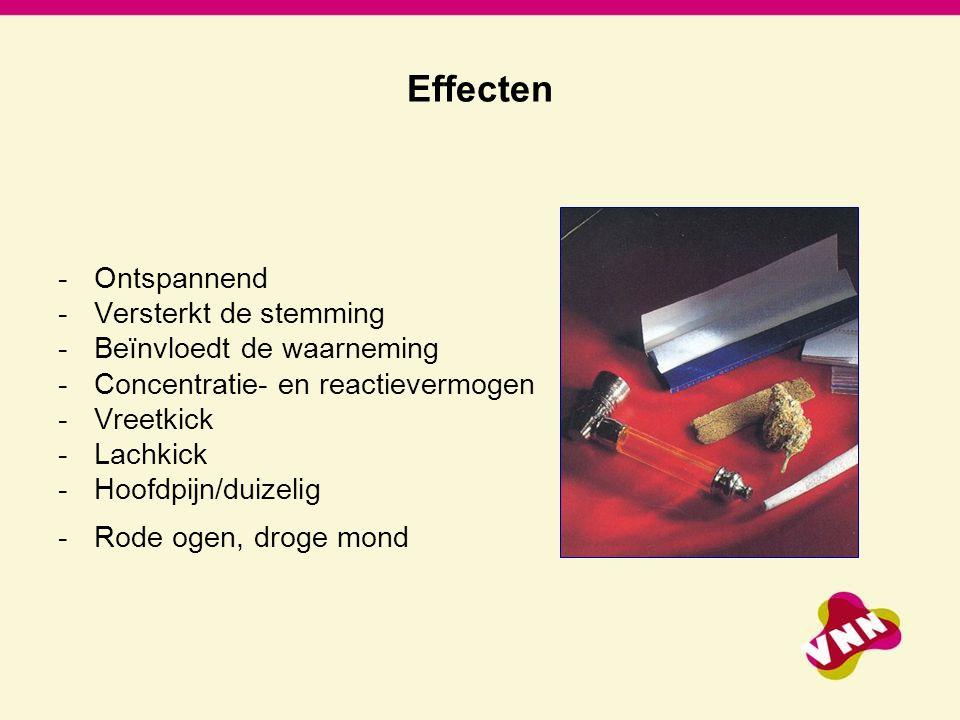 Effecten -Ontspannend -Versterkt de stemming -Beïnvloedt de waarneming -Concentratie- en reactievermogen -Vreetkick -Lachkick -Hoofdpijn/duizelig -Rod