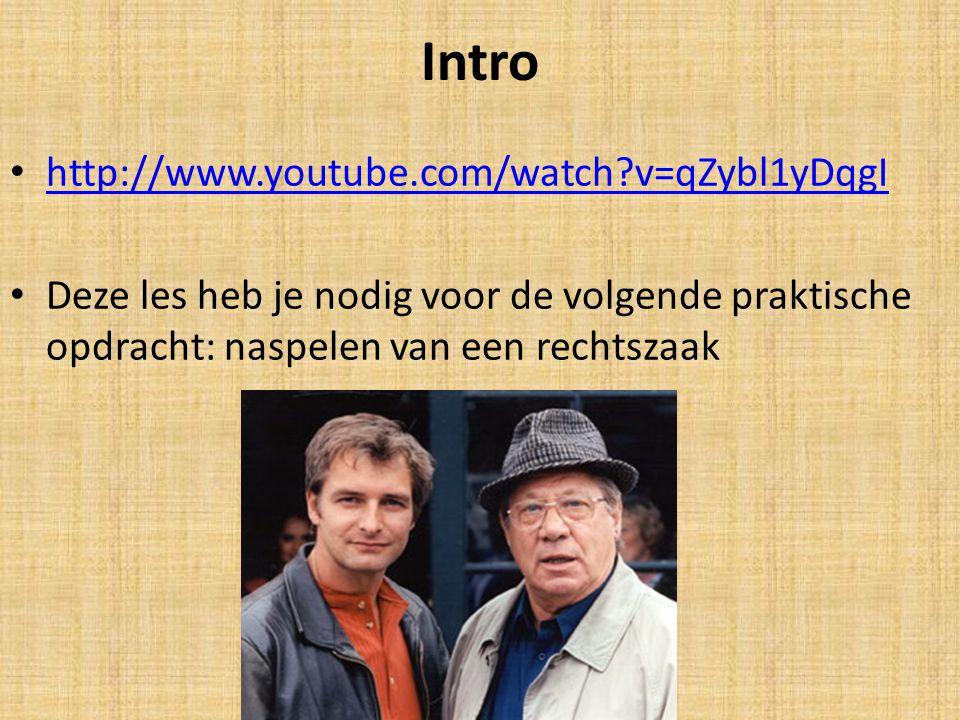 Intro http://www.youtube.com/watch?v=qZybl1yDqgI Deze les heb je nodig voor de volgende praktische opdracht: naspelen van een rechtszaak