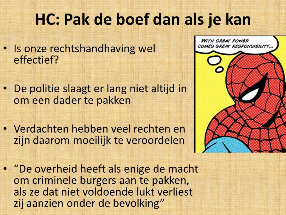 HC: Pak de boef dan als je kan Is onze rechtshandhaving wel effectief.