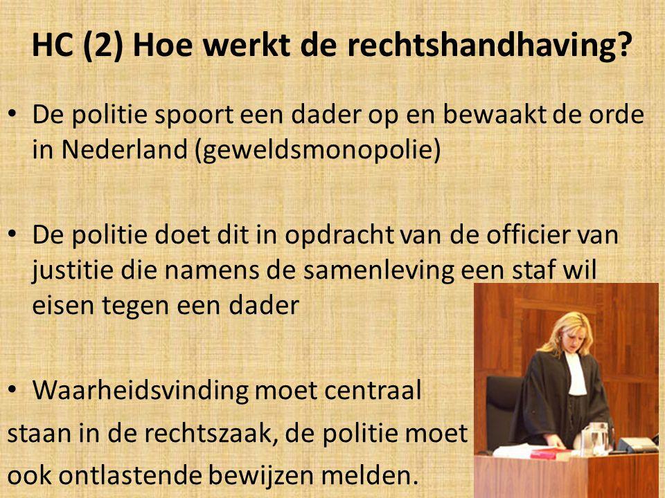 De rechtszaak Advocaat Verdedigt zijn cliënt (verdedigingsrede of pleidooi) Officier van justitie (OM) Eist een straf (requisitoir) De (onafhankelijke) rechter Werkt bij een rechtbank
