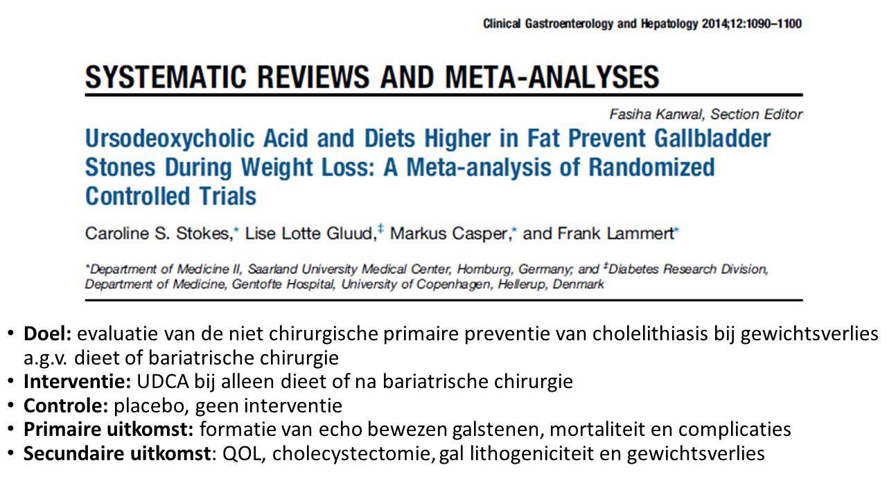 Doel: evaluatie van de niet chirurgische primaire preventie van cholelithiasis bij gewichtsverlies a.g.v.