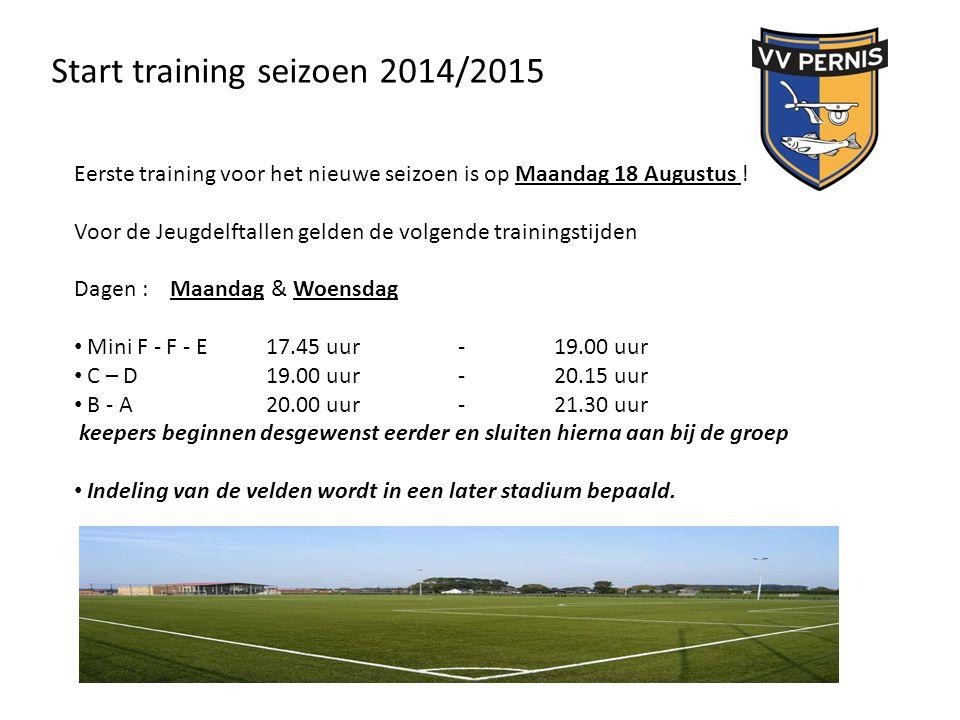 Start training seizoen 2014/2015 Eerste training voor het nieuwe seizoen is op Maandag 18 Augustus !!! Voor de Jeugdelftallen gelden de volgende train