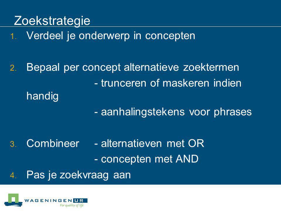 Zoekvraag (zoekterm1 OR zoekterm2 OR...) AND (zoektermA OR zoektermB OR...) AND (zoektermα OR zoektermβ OR...)