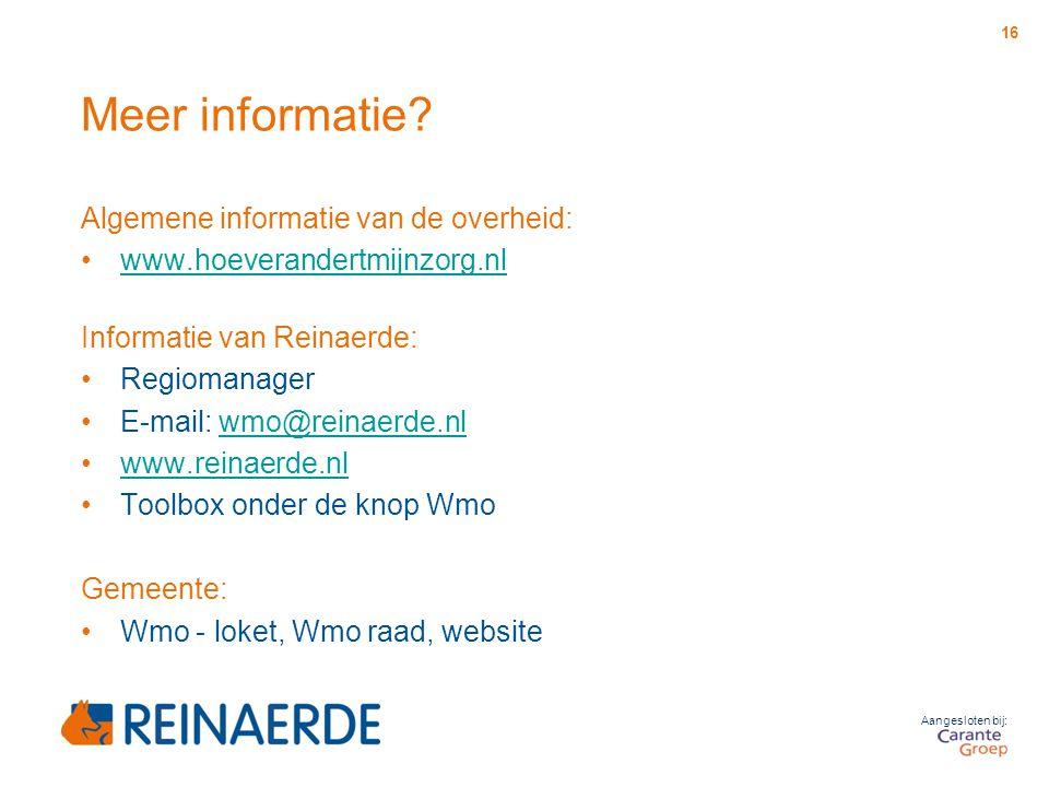 Aangesloten bij: Meer informatie? Algemene informatie van de overheid: www.hoeverandertmijnzorg.nl Informatie van Reinaerde: Regiomanager E-mail: wmo@
