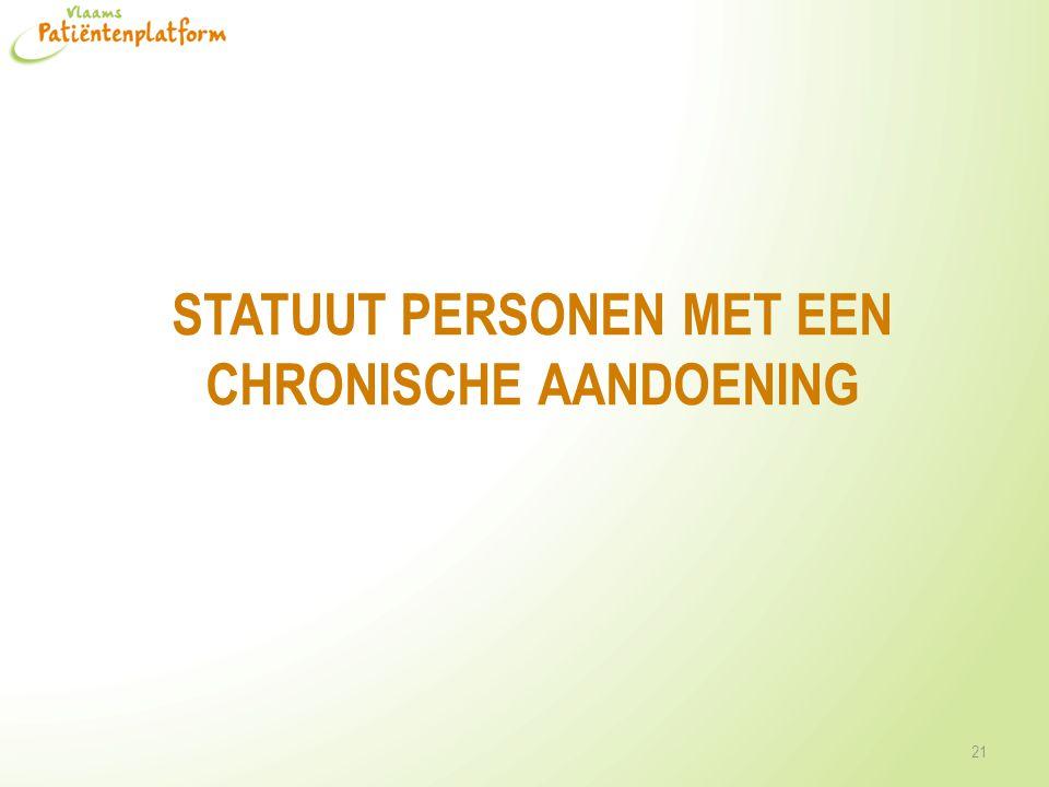 STATUUT PERSONEN MET EEN CHRONISCHE AANDOENING 21